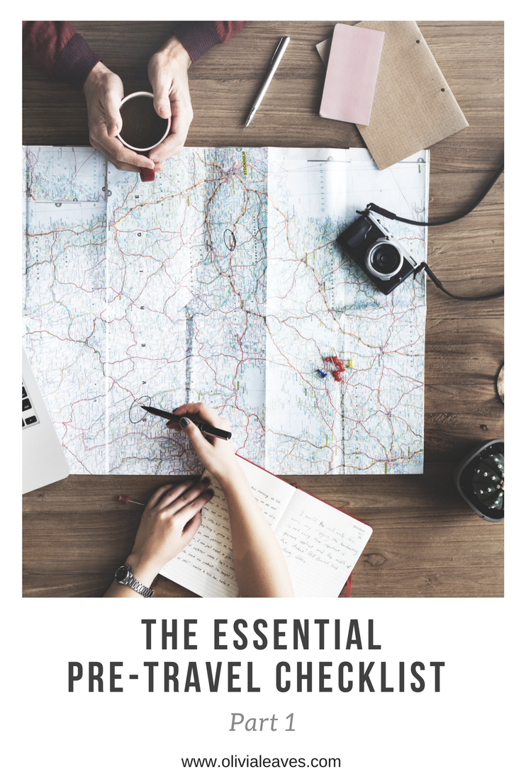 Olivia Leaves | The Essential Pre-Travel Checklist Part 1